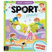 Książki dla dzieci, Sport i zabawa. album z naklejkami. poznaję i wyklejam
