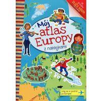 Książki dla dzieci, MÓJ ATLAS EUROPY Z NAKLEJKAMI FK OLESIEJUK 9788327438478 + zakładka do książki GRATIS (opr. miękka)