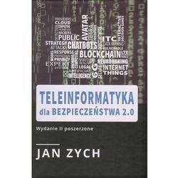 Teleinformatyka dla bezpieczeństwa 2.0 - Jan Zych (opr. twarda)