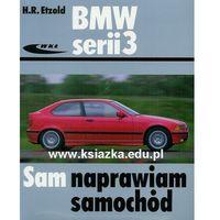 Biblioteka motoryzacji, BMW serii 3 Sam naprawiam samochód (opr. miękka)