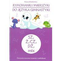 Książki dla dzieci, Rymowanki i wierszyki do języka gimnastyki SZ, Ż, CZ, DŻ, MIX (opr. miękka)