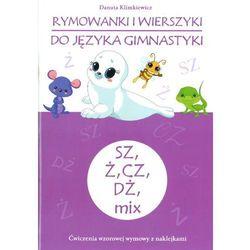 Rymowanki i wierszyki do języka gimnastyki SZ, Ż, CZ, DŻ, MIX (opr. miękka)