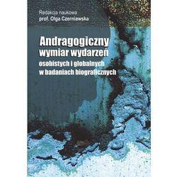 Andragogiczny wymiar wydarzeń osbistych i globalnych w badaniach biograficznych (opr. miękka)