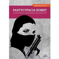 Politologia, Partycypacja kobiet w wybranych organizacjach przestępczych (opr. kartonowa)