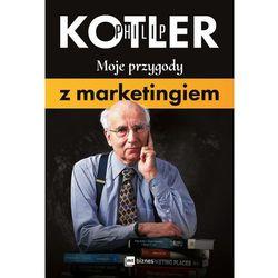 Moje przygody z marketingiem - Philip Kotler (opr. miękka)