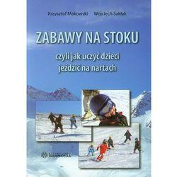 Zabawy na stoku, czyli jak uczyć dzieci jeździą na nartach (opr. miękka)