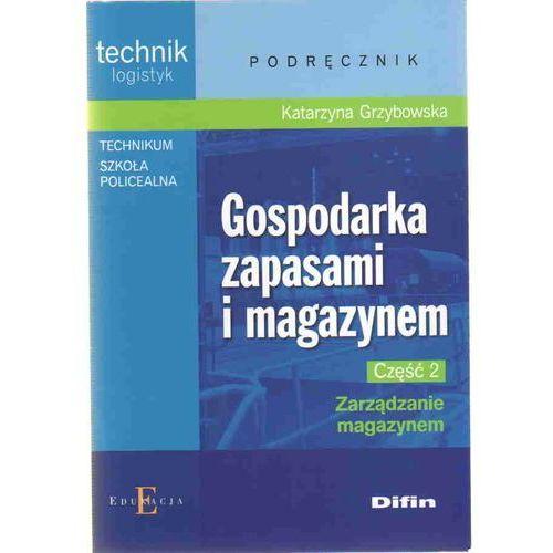 Leksykony techniczne, Gospodarka zapasami i magazynem Część 2 Zarządzanie magazynem (opr. miękka)