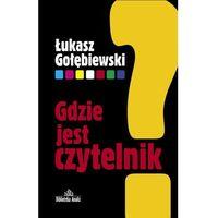 E-booki, Gdzie jest czytelnik? - Łukasz Gołębiewski
