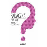 E-booki, Padaczka. Etiologia - Joanna Jędrzejczak, Maria Mazurkiewicz-Bełdzińska (MOBI)