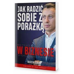 Jak radzić sobie z porażką (nie tylko) w biznesie - Marcin Osman (opr. miękka)