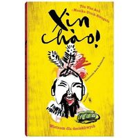 Literatura młodzieżowa, Xin chao! - vân anh tôn, utnik-strugała monika (opr. twarda)
