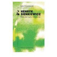 Kalendarze, Henryk Sienkiewicz Kalendarz życia i twórczości