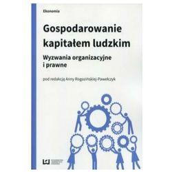 Gospodarowanie kapitałem ludzkim - Praca zbiorowa (opr. broszurowa)