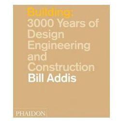 Building: 3,000 Years of Design, Engineering and Construction (opr. twarda)
