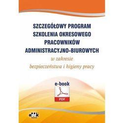Szczegółowy program szkolenia okresowego pracowników administracyjno-biurowych w zakresie bezpieczeństwa i higieny pracy (e-book) - Praca zbiorowa (PDF)