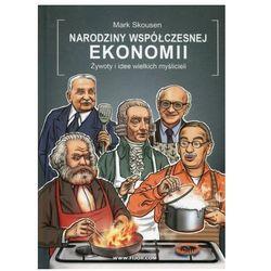 Narodziny Współczesnej Ekonomii - Mark Skousen