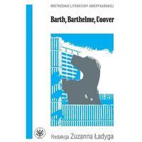 Literaturoznawstwo, Barth, Barthelme, Coover - Wysyłka od 3,99 - porównuj ceny z wysyłką (opr. miękka)