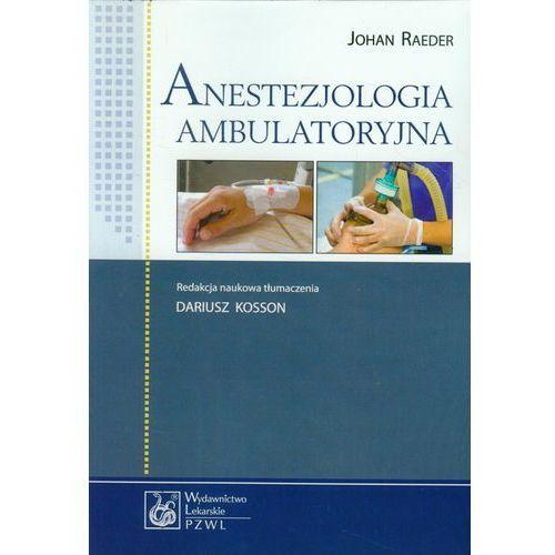 Książki medyczne, Anestezjologia ambulatoryjna (opr. miękka)
