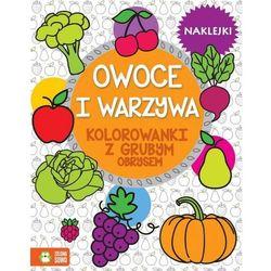 Owoce i warzywa, Kolorowanki z grubym obrysem - Opracowanie zbiorowe