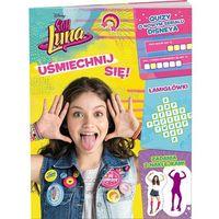 Książki dla dzieci, Luna Uśmiechnij się! - Wysyłka od 3,99 (opr. miękka)