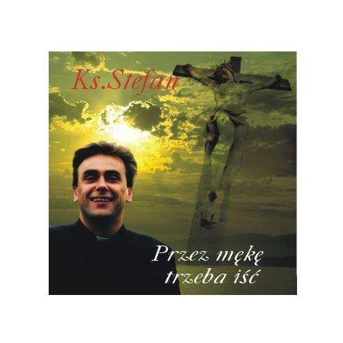 Muzyka religijna, Przez mękę trzeba iść - CD