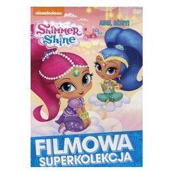 Shimmer And Shine Ahoj Dżiny!. Darmowy odbiór w niemal 100 księgarniach!