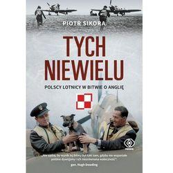 Tych niewielu. Polscy lotnicy w bitwie o Anglię (opr. twarda)