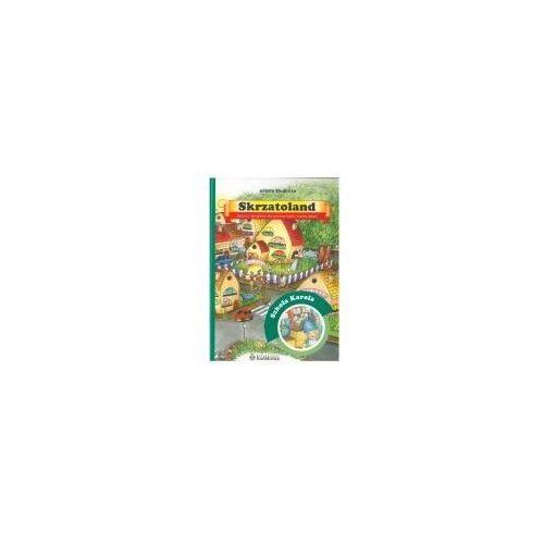 Książki dla dzieci, Skrzatoland szkoła Karola Zadania i łamigłówki dla sprawnej rączki i mądrej główki (opr. broszurowa)