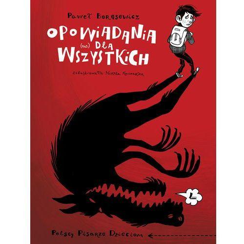 Książki dla dzieci, Opowiadania nie dla wszystkich - PAWEŁ BERĘSEWICZ (opr. twarda)
