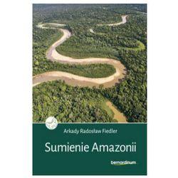 SUMIENIE AMAZONII - Arkady Radosław Fiedler DARMOWA DOSTAWA KIOSK RUCHU (opr. twarda)