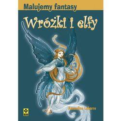 Malujemy fantasy Wróżki i elfy (opr. miękka)