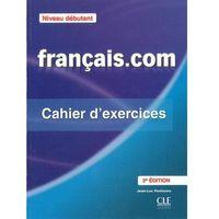 Książki do nauki języka, Francais com Niveau debutant Ćwiczenia + klucz Penfornis Jean-Luc (opr. miękka)