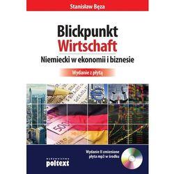 Blickpunkt Wirtschaft Niemiecki w ekonomii i biznesie + CD - Dostawa 0 zł (opr. broszurowa)