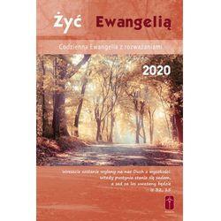 Żyć Ewangelią - Codzienna Ewangelia z rozważaniami 2020 (opr. twarda)