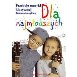 Przeboje muzyki klasycznej Samouczek na gitarę dla najmłodszych (opr. broszurowa)