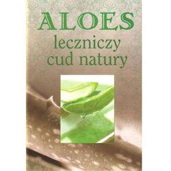 Aloes leczniczy cud natury witold buchorski robert maciej (opr. broszurowa)