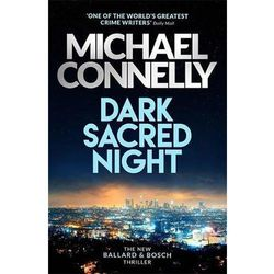 Dark Sacred Night: A Bosch and Ballard thriller Michael Connelly