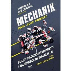 Mechanik Kulisy padoku Formuły 1 i tajemnice rywalizacji - Marc Priestley - ebook