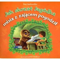Książki dla młodzieży, Jak skrzat Jagódka misia z zającem pogodził (opr. miękka)