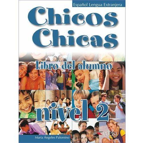 Książki do nauki języka, Chicos Chicas 2 Libro del alumno (opr. broszurowa)