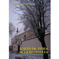 E-booki, Kościół św. Józefa w Sandomierzu. Krótka informacja - Andrzej Sarwa