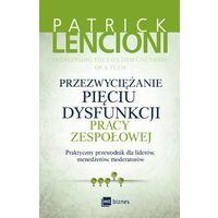 Biblioteka biznesu, Przezwyciężanie pięciu dysfunkcji pracy zespołowej (opr. broszurowa)