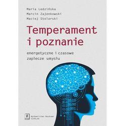 Temperament i poznanie - Maria Ledzińska, Maciej Zajenkowski, Maciej Stolarski
