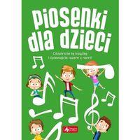 Literatura młodzieżowa, Piosenki dla dzieci. Darmowy odbiór w niemal 100 księgarniach! (opr. twarda)
