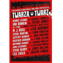 Twarzą w twarz - David Baldacci, Douglas Preston, Ian Rankin, James Rollins, Joseph Finder, Lee Child, Lincoln Child, Michael Connelly, Dennis Lehane, Jeffrey Deaver