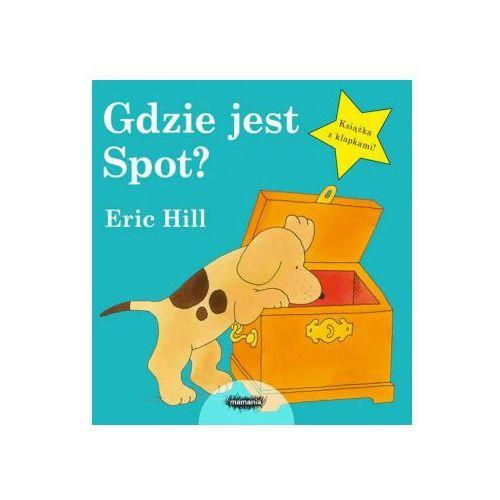 Książki dla dzieci, Gdzie jest Spot? - Eric Hill (opr. twarda)