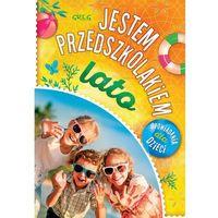 Książki dla dzieci, Jestem przedszkolakiem - lato. Darmowy odbiór w niemal 100 księgarniach!