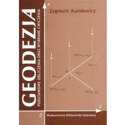 Geodezja. Podstawowe obliczenia oraz wybrane ćwiczenia (opr. miękka)