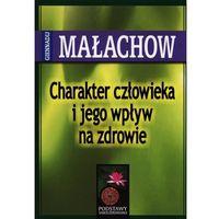 Książki medyczne, Charakter Człowieka i Jego Wpływ.... - G. Małachow (opr. miękka)