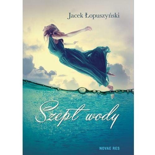 Pozostałe książki, Szept wody - Łopuszyński Jacek (opr. miękka)